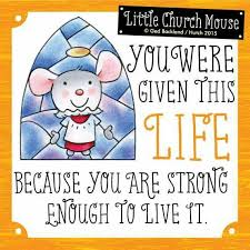 strength quotes you were given this church mouse 20