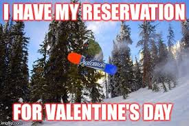 Snowboarding Memes - image tagged in valentine s day single snowboarding imgflip