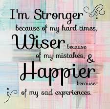 stronger wiser happier best quotes of all time