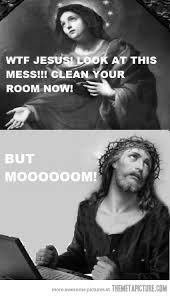 Funny Jesus Meme - jesus clean your mess the meta picture