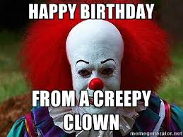 happy birthday creepy clown scary pennywise the clown happy birthday from a creepy clown pennywise