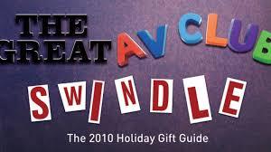 Seeking Av Club The Great A V Club Swindle The 2010 Gift Guide