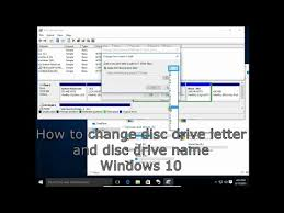 how to change disc drive letter and disc drive name windows 10