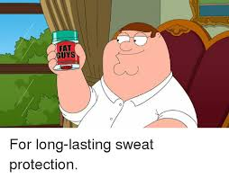 Sweating Meme - fat guys for long lasting sweat protection dank meme on sizzle