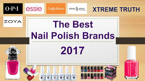 the best nail polish brands 2017 makeup u0026 cosmetics youtube
