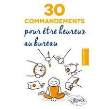 au bureau prix 30 commandements pour être heureux au bureau broché l closier