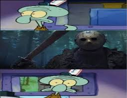 Jason Voorhees Memes - squidward spotted jason voorhees meme by gxfan537 on deviantart