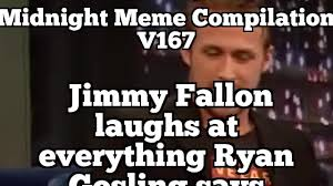 Meme Jimmy - midnight meme compilation v167 jimmy fallon laughs at everything