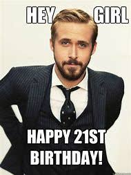 21st Birthday Meme - best 25 ideas about funny happy 21st birthday find what you ll love