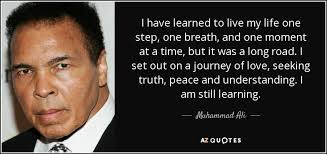 Seeking Live Muhammad Ali Quote I Learned To Live My One Step One