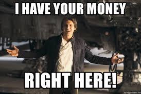 Money Meme - i have your money right here i got your money meme generator