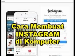 Cara Membuat Instagram Baru Di Komputer   cara membuat akun instagram baru di komputer pc youtube