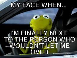 Kermit Meme My Face When - kermit meme generator car meme best of the funny meme