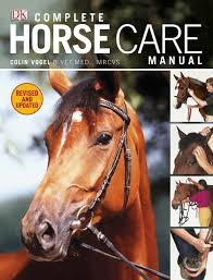 complete horse care manual amazon co uk colin vogel