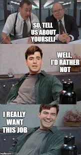Office Space Meme Maker - office space interview imgflip