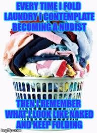 Folding Laundry Meme - laundry imgflip