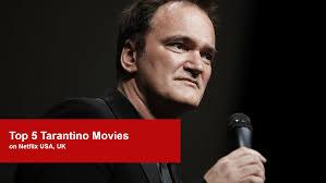 top 5 quentin tarantino movies on netflix whats on netflix