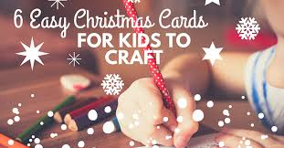 6 easy christmas cards for kids to craft