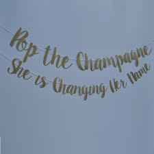 wedding banner sayings she is changing name banner on bachelorette