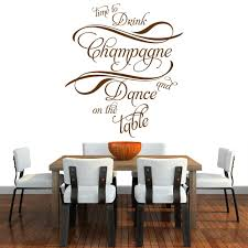 drink champagne and dance on the table wall quote wall stickers