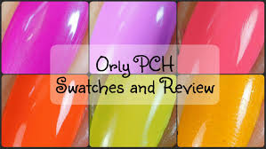 Yellow Swatches Orly Pch Summer 2016 Live Swatches And Review Youtube