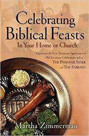 celebrating biblical feasts in your home or church martha