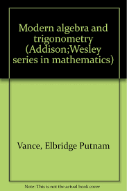 modern algebra and trigonometry elbridge vance amazon com books