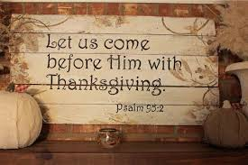 let us come before him with thanksgiving pictures photos and