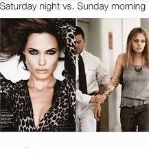 Saturday Night Meme - saturday night vs sunday morning meme on conservative memes