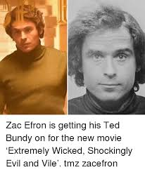 Zac Efron Meme - zac efron is getting his ted bundy on for the new movie extremely