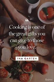 10 ina garten quotes about cooking entertaining and enjoying life