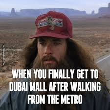 Meme Walking - when you finally get to dubai mall after walking from the metro