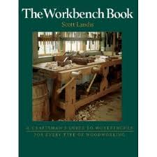The Work Bench The Workbench Book A Craftsman U0027s Guide To Workbenches For Every