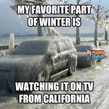 Funny Winter Memes - proud to be a winter wimp funny california winter memes memes
