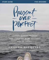 present over perfect study guide by shauna niequist and ashley