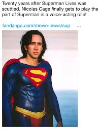 What Movie Is The Nicolas Cage Meme From - twenty years after superman lives was scuttled nicolas cage finally
