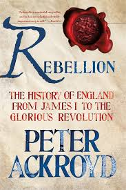 rebellion the history of england from james i to the glorious