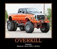 Overkill Meme - now that s a truck very demotivational demotivational posters