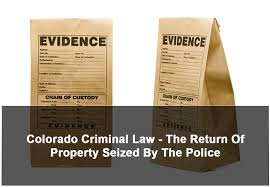 Colorado General Power Of Attorney by Colorado Criminal Law The Return Of Property Seized By The