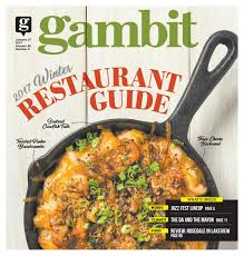 gambit new orleans january 31 2017 by gambit new orleans issuu