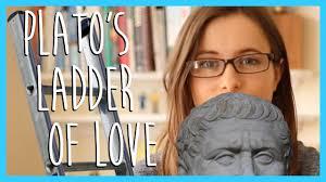 student philosopher plato u0027s ladder of love youtube