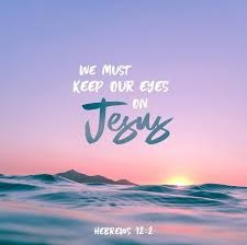 jesus quotes gratitude we must keep our eyes on jesus quotes pinterest bible