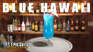 blue hawaiian cocktail how to make a blue hawaii cocktail epic guys bartending youtube