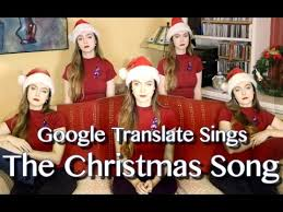 google translate sings the christmas song youtube