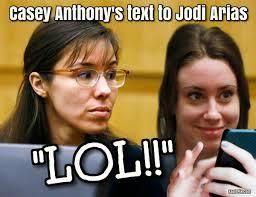 Casey Anthony Meme - jodi arias case jury selection media clown reunion oct 10