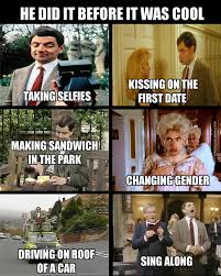Find Funny Memes - things only mr bean fans will find funny funnypicsonly