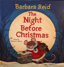 the night before christmas by barbara reid canadian children u0027s
