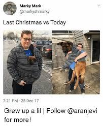 Last Christmas Meme - marky mark last christmas vs today 721 pm 25 dec 17 grew up a lil