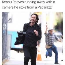 Keanu Reeves Meme Picture - dopl3r com memes keanu reeves running away with a camera he