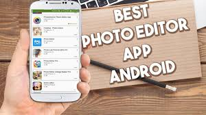 photo editing app for android free best photo editor app for android top 4 picture editor photo